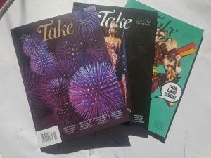 The last three issues of Take Magazine.